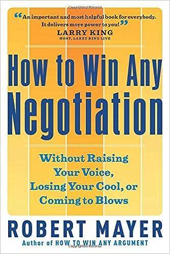 How to Win Any Negotiation: Robert Mayer: 9781564149206: Amazon com