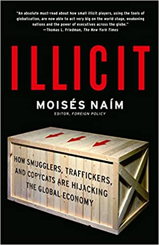 Illicit: How Smugglers, Traffickers and Copycats are Hijacking the Global Economy