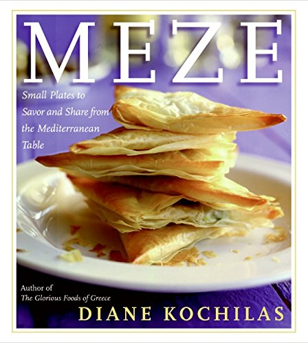 Meze: Small Plates to Savor and Share from the Mediterranean Table (Greek Wine Cellars)
