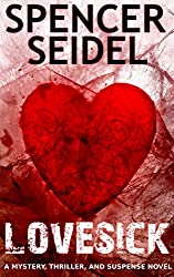 Lovesick: A Mystery, Thriller and Suspense Novel
