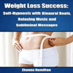 Weight Loss Success: Self-Hypnosis with Binaural Beats, Relaxing Music and Subliminal Messages | Zhanna Hamilton