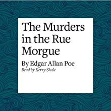 The Murders in the Rue Morgue Audiobook by Edgar Allan Poe Narrated by Kerry Shale