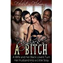 Payback's a Bitch: A Wife and her Black Lovers Turn Her Husband into a Little Sissy