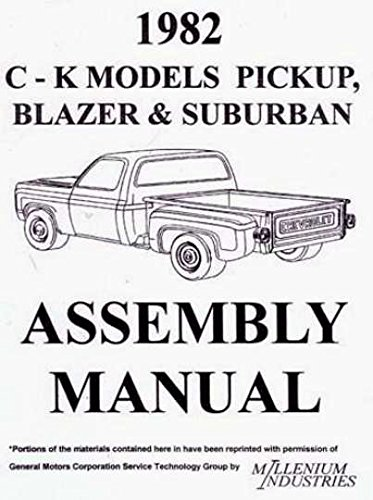 COMPLETE & UNABRIDGED 1982 CHEVY TRUCK & PICKUP ASSEMBLY MANUAL, INCLUDES Blazer, Suburban, C10, C20, C30, K10, K20, K30, C & K 1500,2500,3500, GAS & DIESEL
