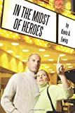 In the Midst of Heroes, Kevin A. Ewing, 1463434235