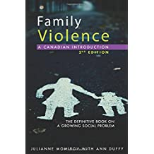 Family Violence: A Canadian Introduction: Second Edition