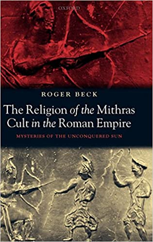 The Religion of the Mithras Cult in the Roman Empire: Mysteries of the Unconquered Sun 9780198140894 Higher Education Textbooks at amazon