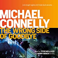 The Wrong Side of Goodbye: Harry Bosch, Book 21 Hörbuch von Michael Connelly Gesprochen von: Titus Welliver