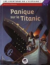 Panique sur le Titanic par Pascale Perrier