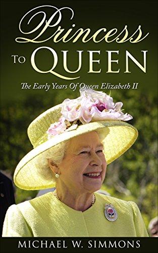 Princess To Queen: The Early Years Of Queen Elizabeth II