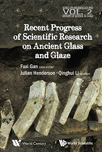 - Recent Advances in the Scientific Research on Ancient Glass and Glaze (Series on Archaeology and History of Science in China Book 2)