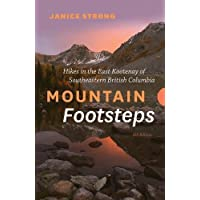 Mountain Footsteps: Hikes in the East Kootenay of Southeastern British Columbia - 4th Edition