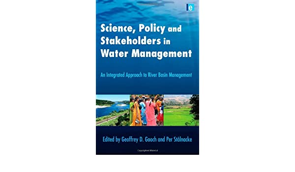 An Integrated Approach to River Basin Management Science Policy and Stakeholders in Water Management