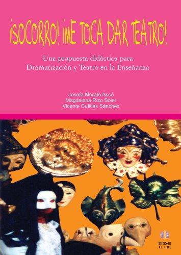 Descargar Libro ¡socorro! ¡me Toca Dar Teatro! Josefa Morató Ascó