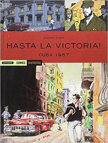 Cuba 1957. Hasta la victoria! (Historica): Amazon.es: Stefano Casini: Libros en idiomas extranjeros
