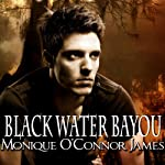 Black Water Bayou | Monique O'Connor James