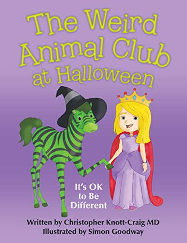 The Weird Animal Club at Halloween: It'S Ok to Be Different
