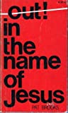 Out! in the Name of Jesus, Pat Brooks, 0884191052