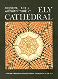 Medieval Art and Architecture at Ely Cathedral, Laurence Draper, 1905981155