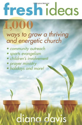Fresh Ideas: 1,000 Ways to Grow a Thriving and Energetic Church ebook