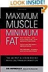 Maximum Muscle, Minimum Fat: The Secr...