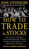 The Success Secrets of a Stock Market Legend Jesse Livermore was a loner, an individualist-and the most successful stock trader who ever lived. Written shortly before his death in 1940, How to Trade Stocks offered traders their first account of that ...