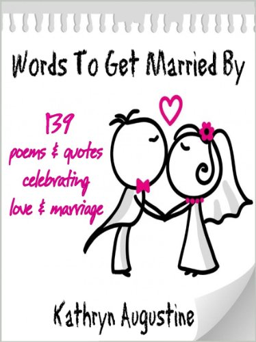Words To Get Married By  Poems Quotes Cele Ting Love Marriage By