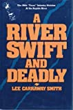 A River Swift and Deadly, Lee C. Smith, 0890156980