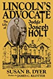 Lincoln's Advocate, Susan B. Dyer, 1935001264