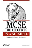 MCSE : The Electives in a Nutshell, Moncur, Michael, 1565924827