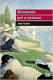 Diccionari per a ociosos (Educació 62): Amazon.es: Fuster Ortells, Joan: Libros