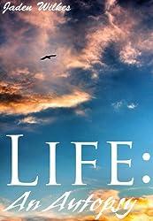 Life: An Autopsy