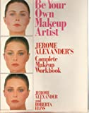 Be Your Own Makeup Artist, Jerome Alexander and Roberta Elins, 0060150882