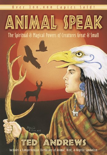 Download Animal Speak: The Spiritual & Magical Powers of Creatures Great and Small Pdf