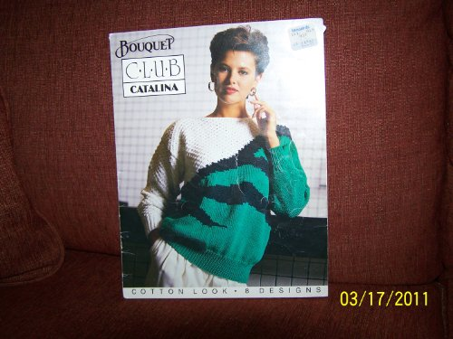 CLUB CATALINA - 8 Sweaters Designs (Bouquet Yarns Instructions) ()