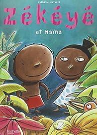 Zékéyé et Maïna par Nathalie Dieterlé