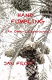 Hand Fumbling, Jan Frost, 1483910822