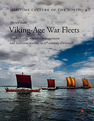 - Viking Age War Fleets: Shipbuilding, resource management and maritime warfare in 11th-century Denmark (Maritime Culture of the North)