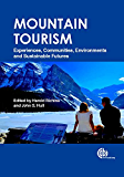 Mountain Tourism: Experiences, Communities, Environments and Sustainable Futures