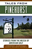 img - for Tales from Pinehurst: Stories from the Mecca of American Golf (Tales from the Team) book / textbook / text book