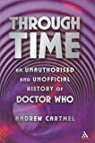 Dr Who Through Time, Cartmel, Andrew and Cartmel, 0826417345