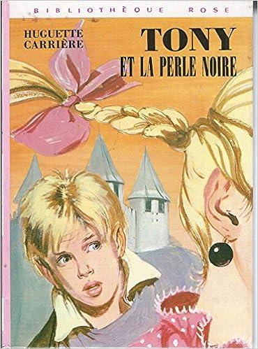 Amazon Fr Tony Et La Perle Noire Bibliotheque Rose