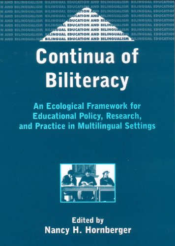 Continua of Biliteracy: An Ecological Framework for Educational Policy, Research, and Practice in Multilingual Settings (Bilingual Education & Bilingualism)