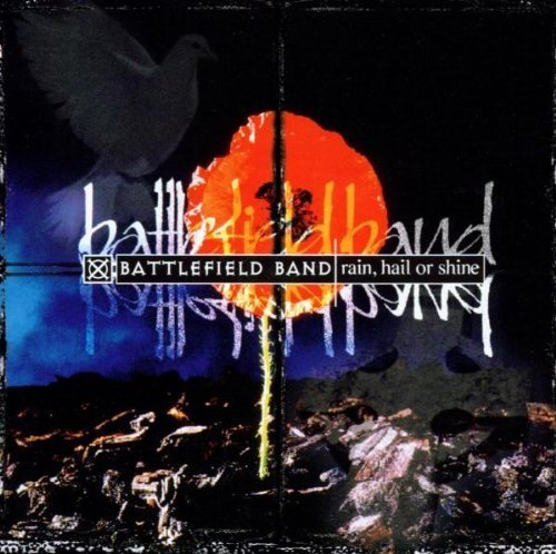 Price comparison product image Rain,  Hail Or Shine by Battlefield Band (1998-05-03)