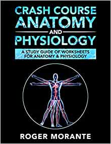 Crash Course Anatomy and Physiology: A Study Guide of ...