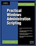 Practical Windows Administration Scripting (Networking & Security Series)