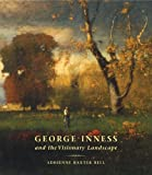 George Inness and the Visionary Landscape, Adrienne Baxter Bell, 0807615773