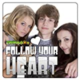 Follow Your Heart (You're Gonna Make It)