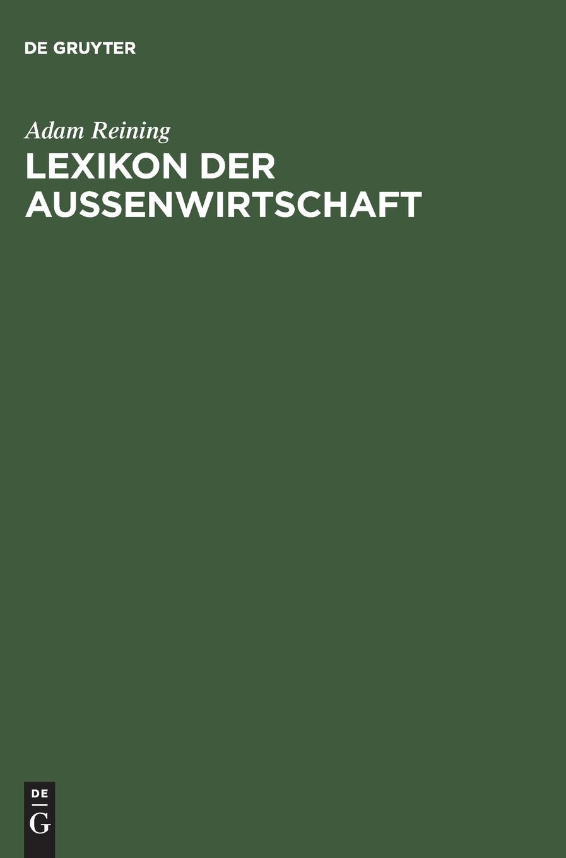 Lexikon der Außenwirtschaft Gebundenes Buch – 24. April 2003 Adam Reining De Gruyter Oldenbourg 3486274163 MAK_GD_9783486274165
