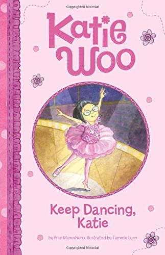 Keep Dancing, Katie (Katie Woo)]()